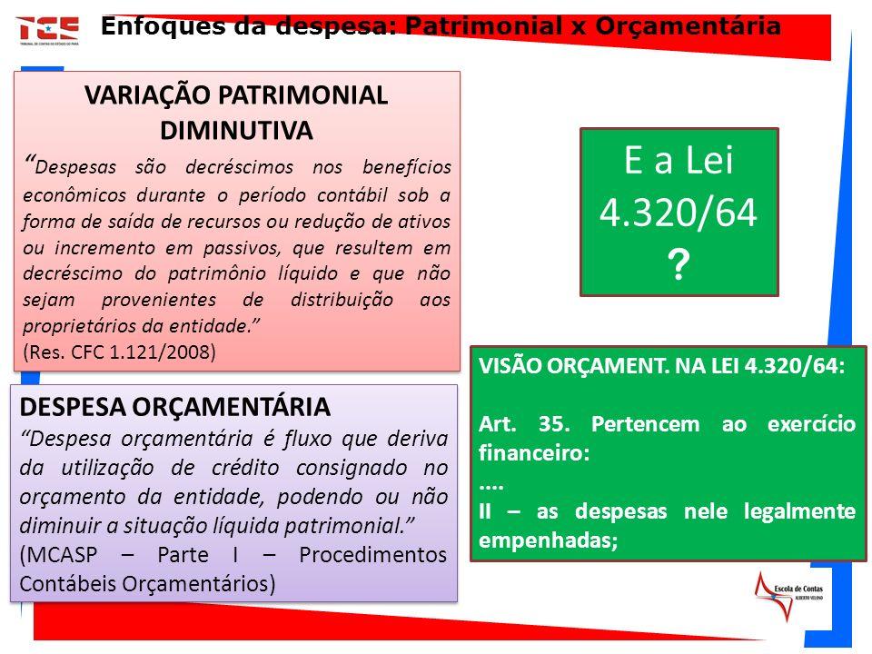 E a Lei 4.320/64 VARIAÇÃO PATRIMONIAL DIMINUTIVA