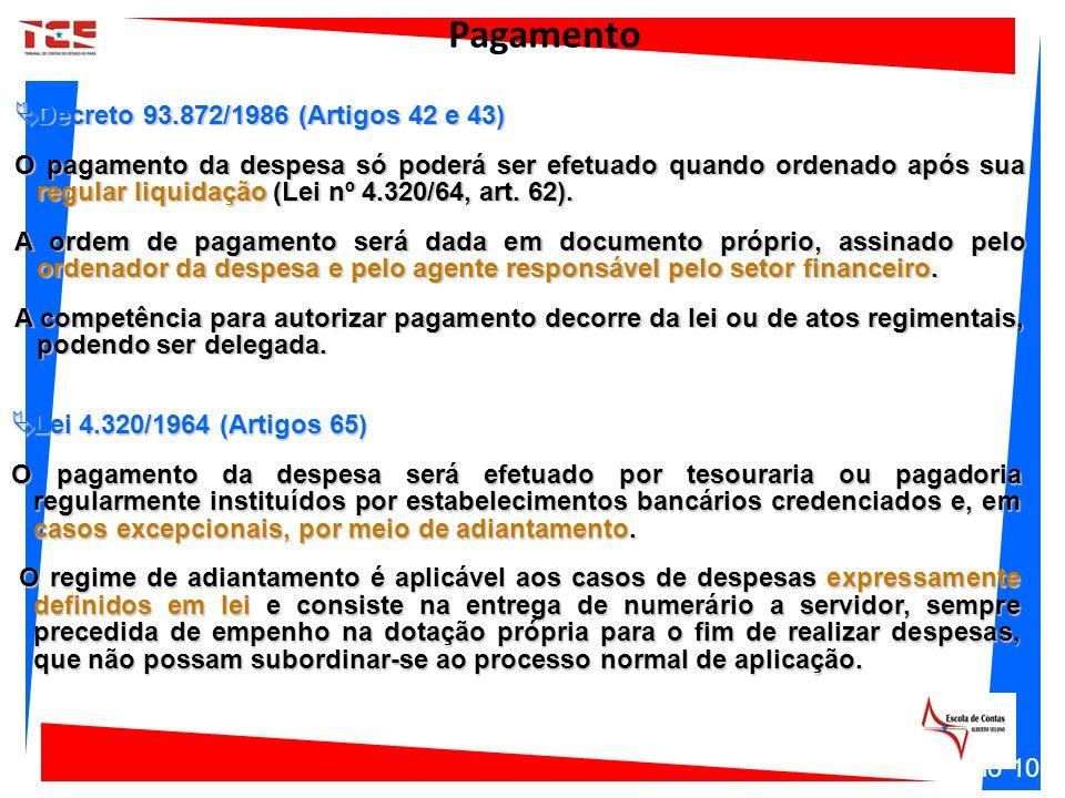 Pagamento Decreto 93.872/1986 (Artigos 42 e 43)