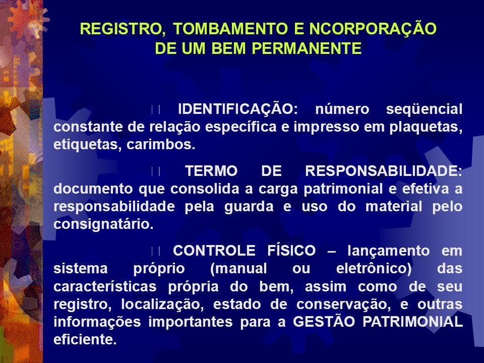 REGISTRO, TOMBAMENTO E NCORPORAÇÃO DE UM BEM PERMANENTE