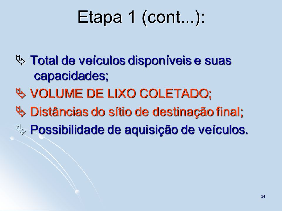 Etapa 1 (cont...):  Total de veículos disponíveis e suas capacidades;