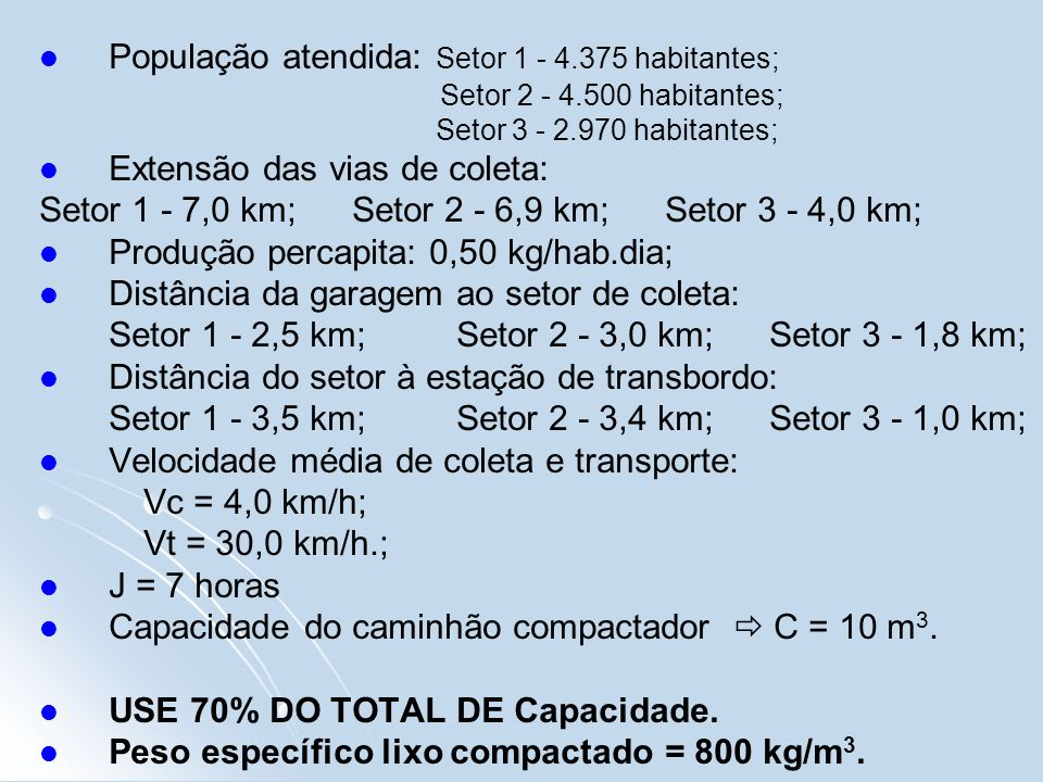 População atendida: Setor 1 - 4.375 habitantes;