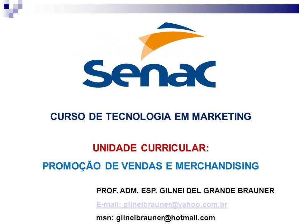 CURSO DE TECNOLOGIA EM MARKETING PROMOÇÃO DE VENDAS E MERCHANDISING