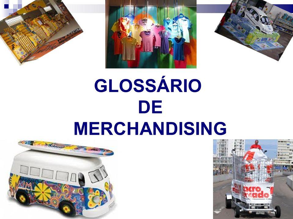 GLOSSÁRIO DE MERCHANDISING