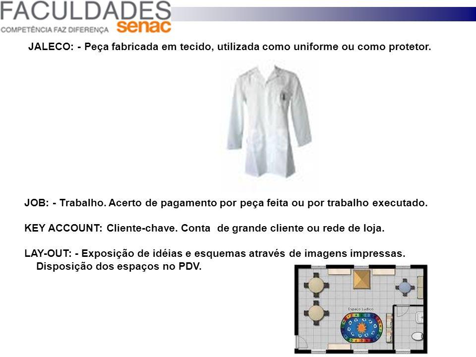 JALECO: - Peça fabricada em tecido, utilizada como uniforme ou como protetor.