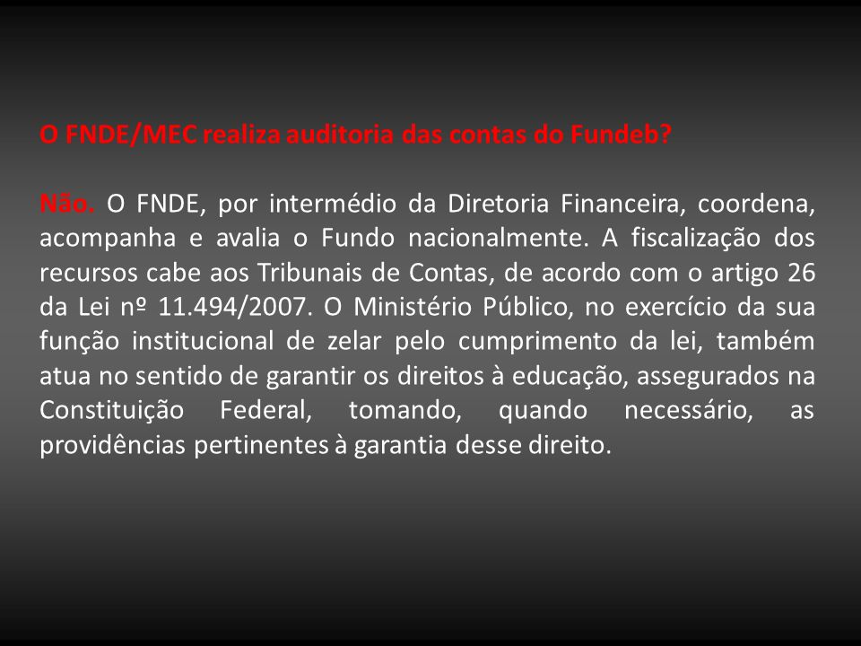 O FNDE/MEC realiza auditoria das contas do Fundeb
