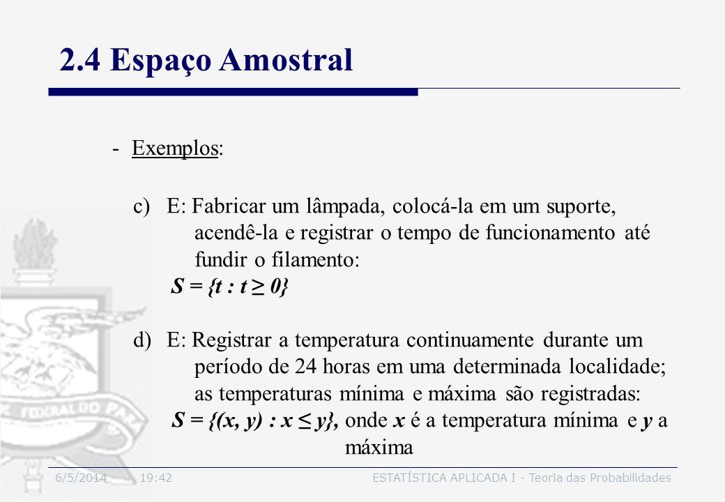 2.4 Espaço Amostral Exemplos: