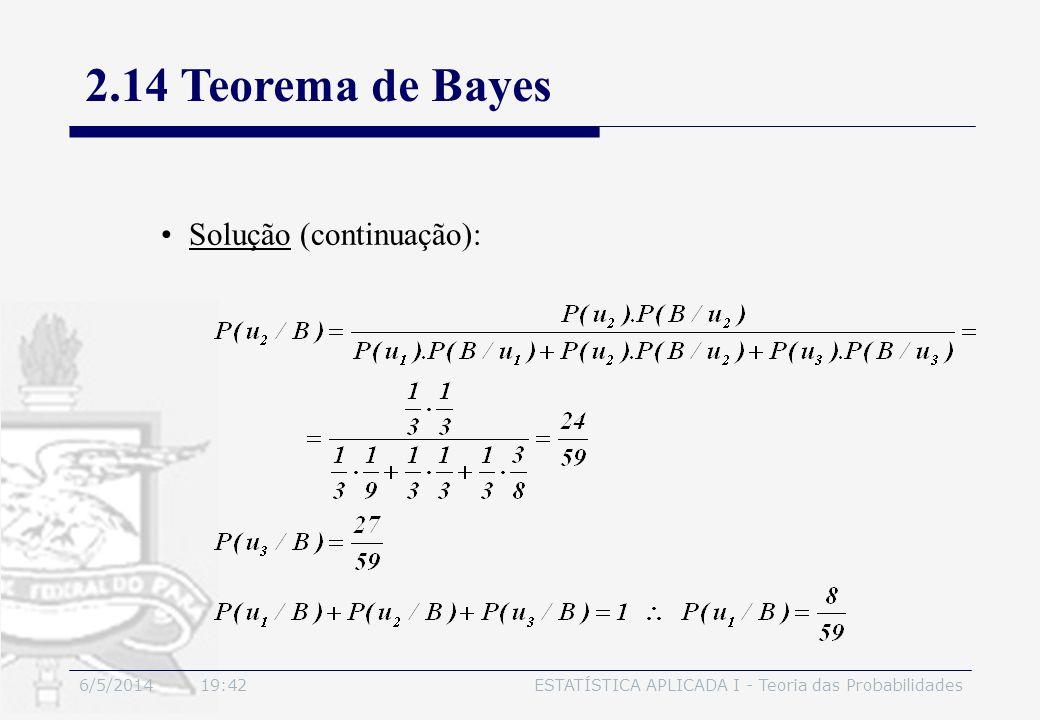 2.14 Teorema de Bayes Solução (continuação): 3/30/2017