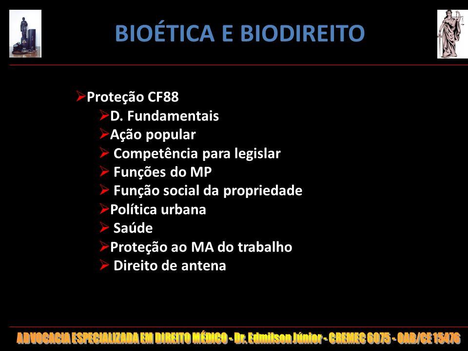 BIOÉTICA E BIODIREITO Proteção CF88 D. Fundamentais Ação popular