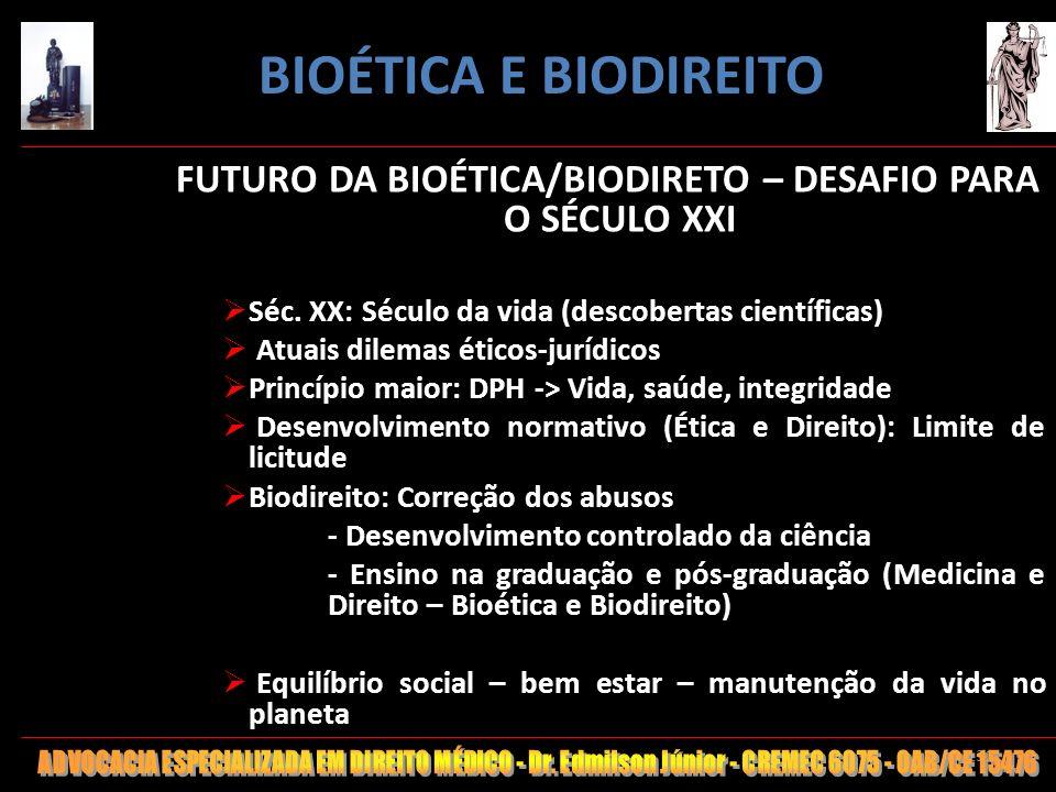 FUTURO DA BIOÉTICA/BIODIRETO – DESAFIO PARA O SÉCULO XXI