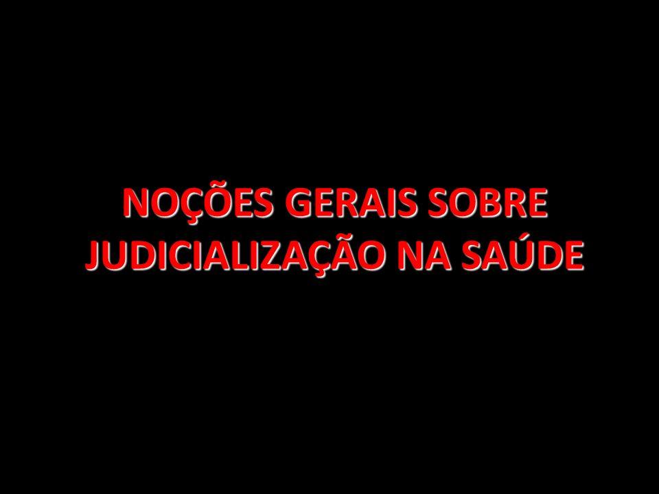 NOÇÕES GERAIS SOBRE JUDICIALIZAÇÃO NA SAÚDE