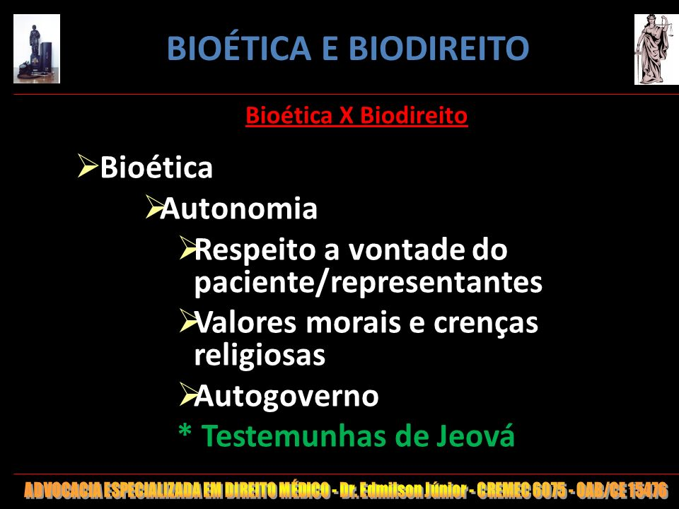 BIOÉTICA E BIODIREITO Bioética Autonomia
