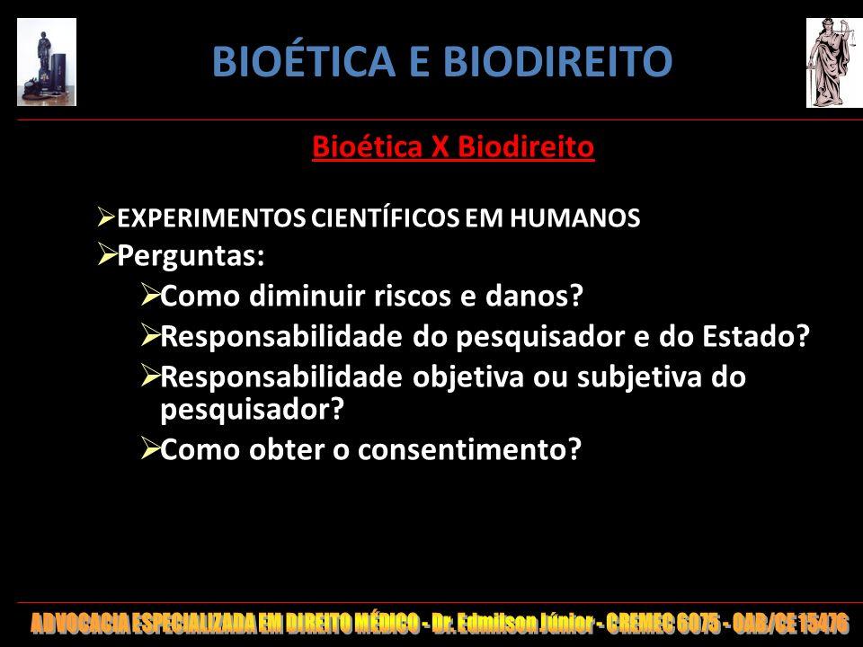 BIOÉTICA E BIODIREITO Bioética X Biodireito Perguntas: