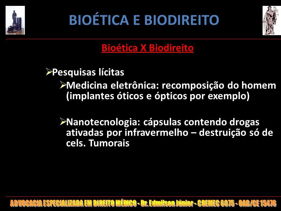 BIOÉTICA E BIODIREITO Bioética X Biodireito Pesquisas lícitas