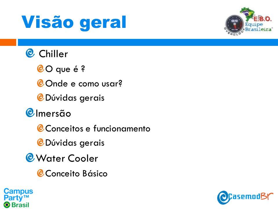 Visão geral Chiller Imersão Water Cooler O que é Onde e como usar