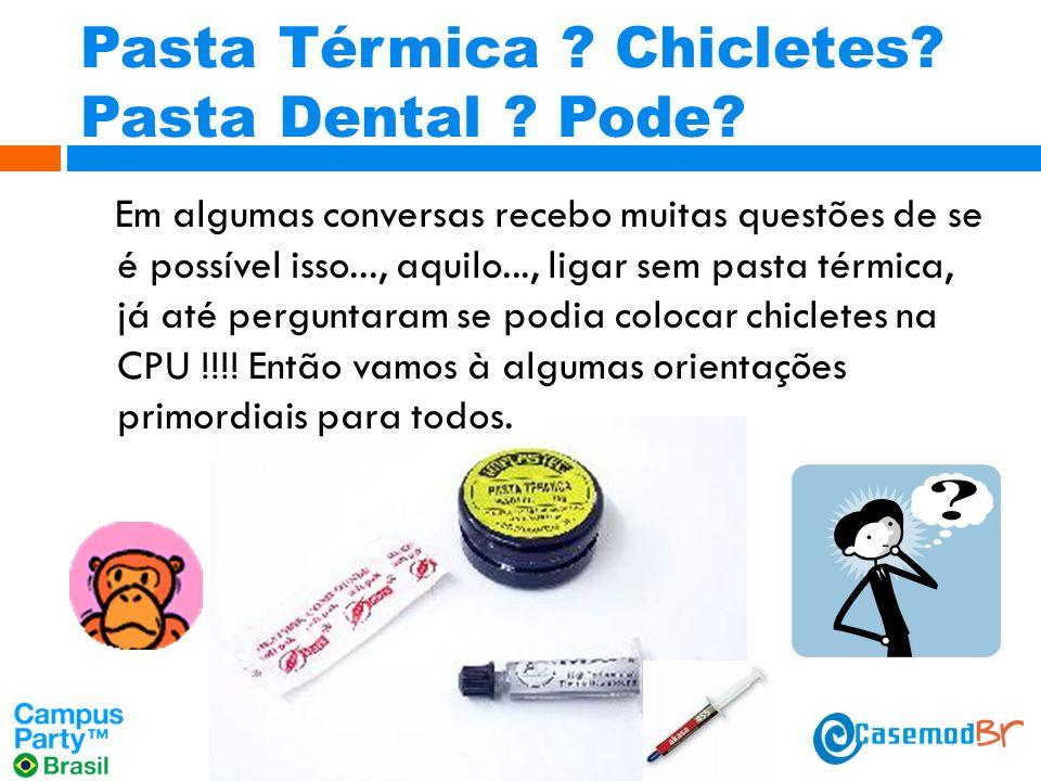 Pasta Térmica Chicletes Pasta Dental Pode