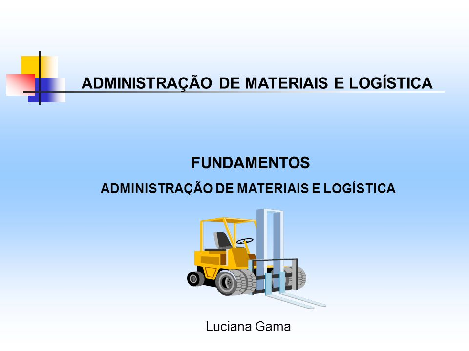 FUNDAMENTOS ADMINISTRAÇÃO DE MATERIAIS E LOGÍSTICA