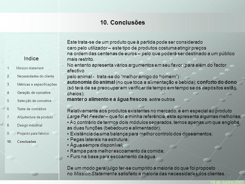 10. Conclusões Indice. Mission statement. Necessidades do cliente. Métricas e especificações. Geração de conceitos.