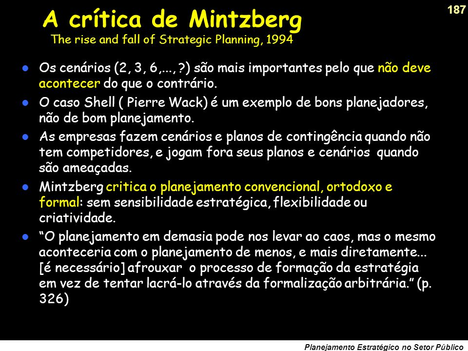 A crítica de Mintzberg The rise and fall of Strategic Planning, 1994