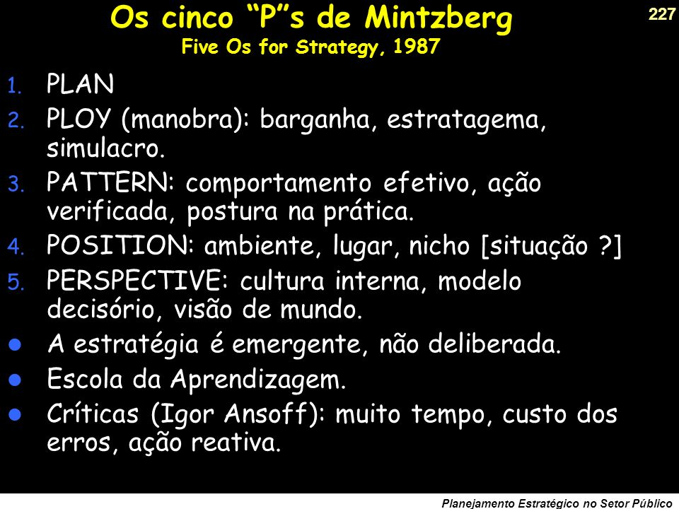 Os cinco P s de Mintzberg Five Os for Strategy, 1987