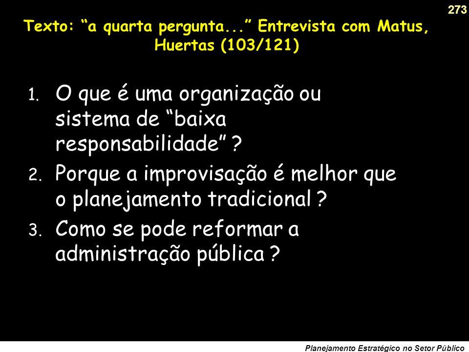 Texto: a quarta pergunta... Entrevista com Matus, Huertas (103/121)