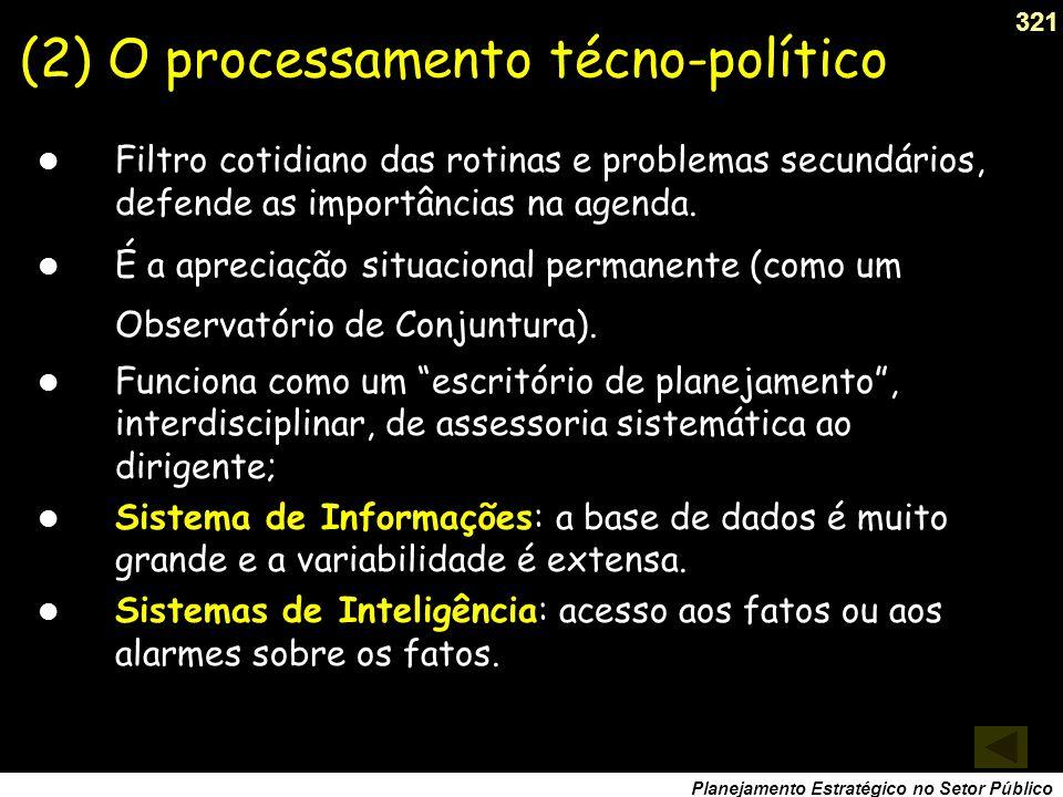 (2) O processamento técno-político