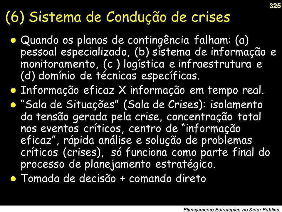 (6) Sistema de Condução de crises