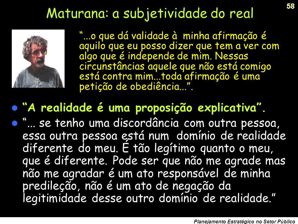 Maturana: a subjetividade do real