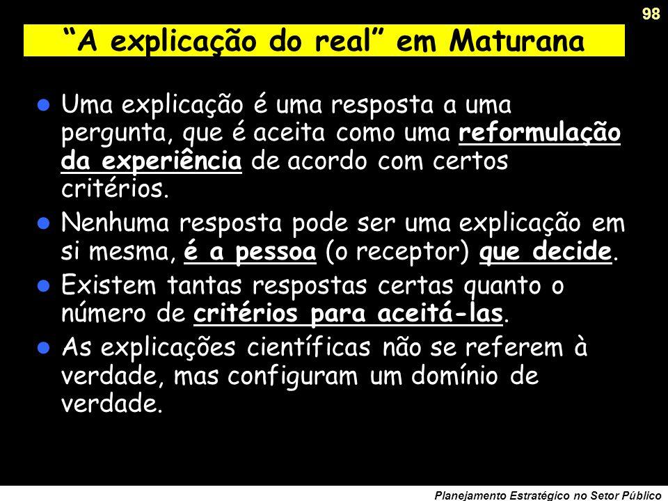A explicação do real em Maturana