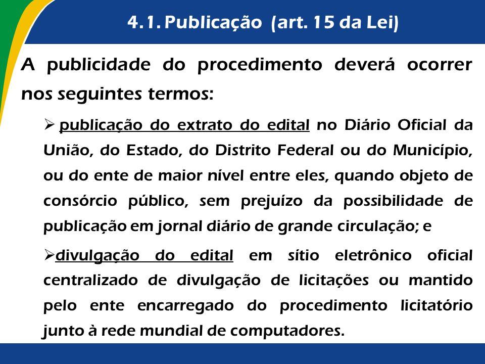 4.1. Publicação (art. 15 da Lei)