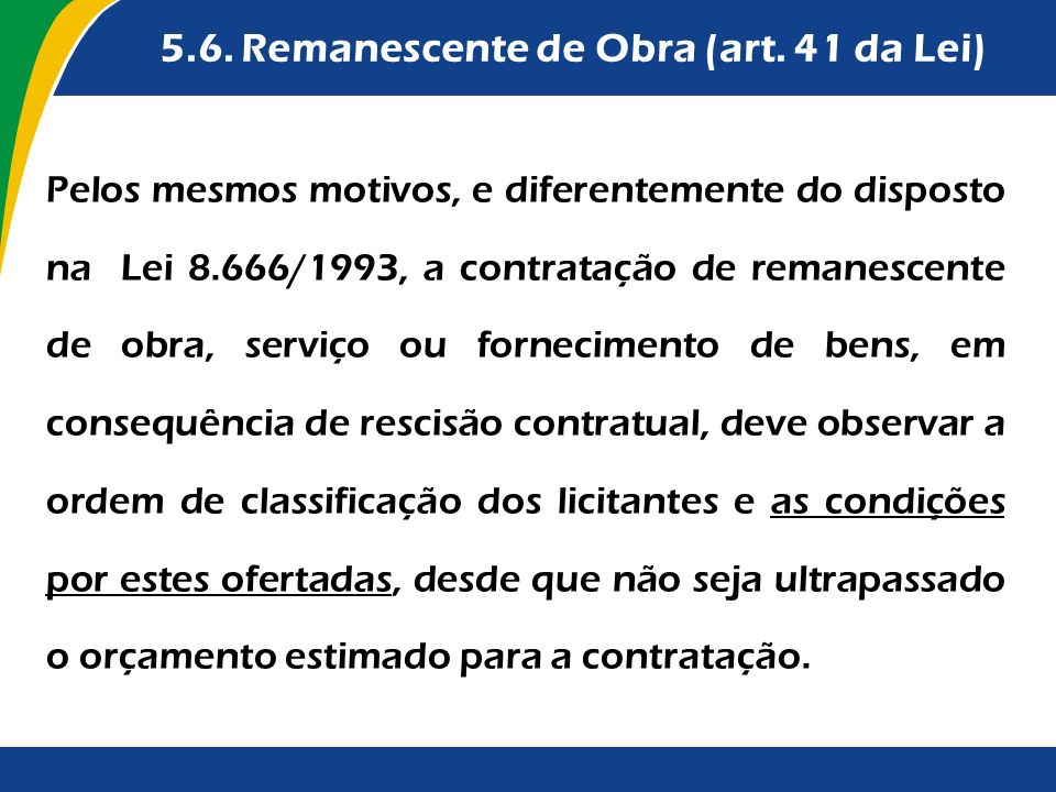5.6. Remanescente de Obra (art. 41 da Lei)