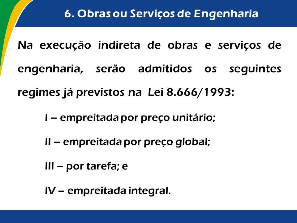 6. Obras ou Serviços de Engenharia