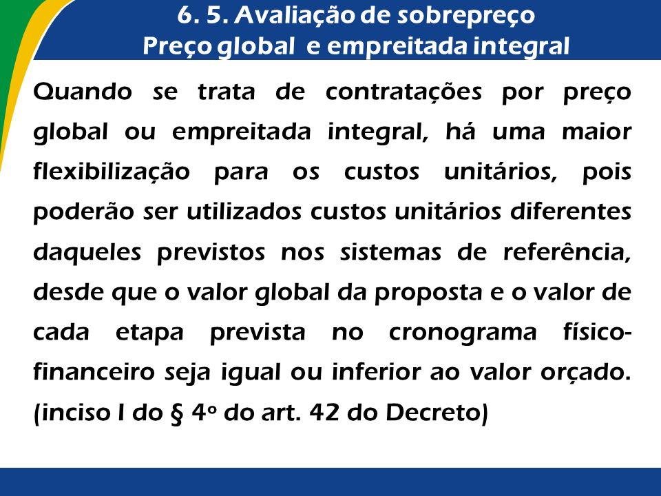 6. 5. Avaliação de sobrepreço Preço global e empreitada integral