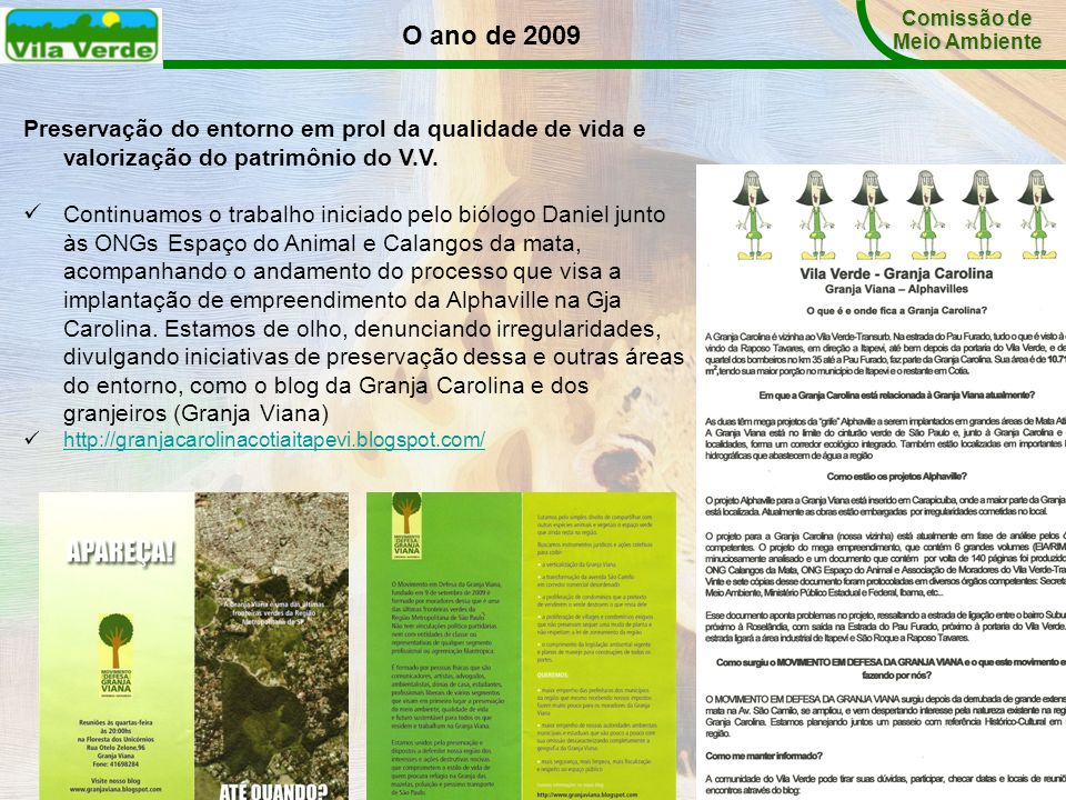 Comissão de Meio Ambiente. O ano de 2009. Preservação do entorno em prol da qualidade de vida e valorização do patrimônio do V.V.