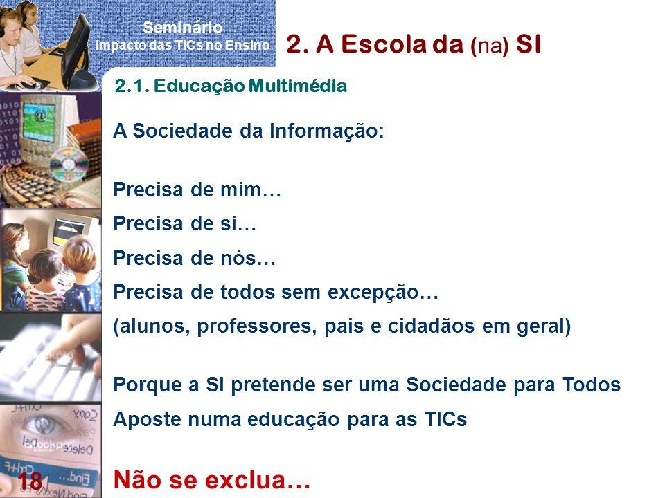 2. A Escola da (na) SI Não se exclua… A Sociedade da Informação: