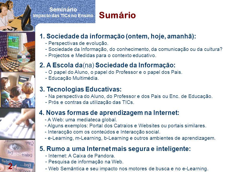 Sumário 1. Sociedade da informação (ontem, hoje, amanhã):