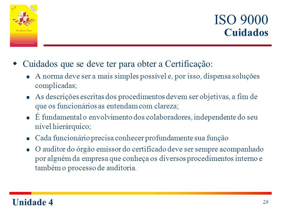 ISO 9000 Cuidados Cuidados que se deve ter para obter a Certificação: