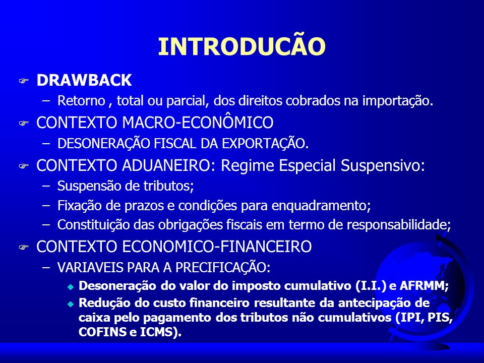INTRODUCÃO DRAWBACK CONTEXTO MACRO-ECONÔMICO