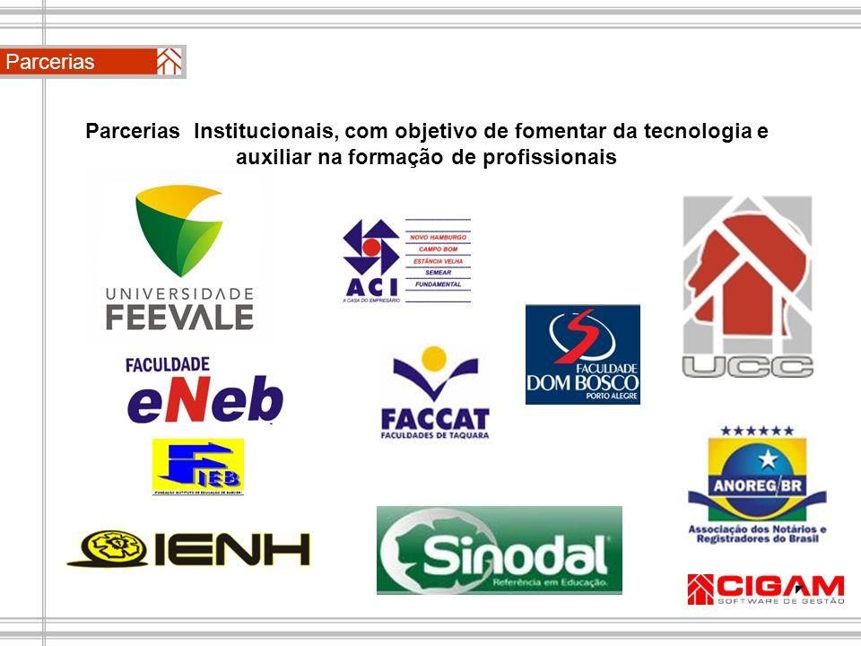 Parcerias Parcerias Institucionais, com objetivo de fomentar da tecnologia e auxiliar na formação de profissionais.