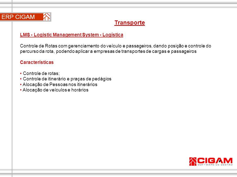 ERP CIGAM Transporte LMS - Logistic Management System - Logística