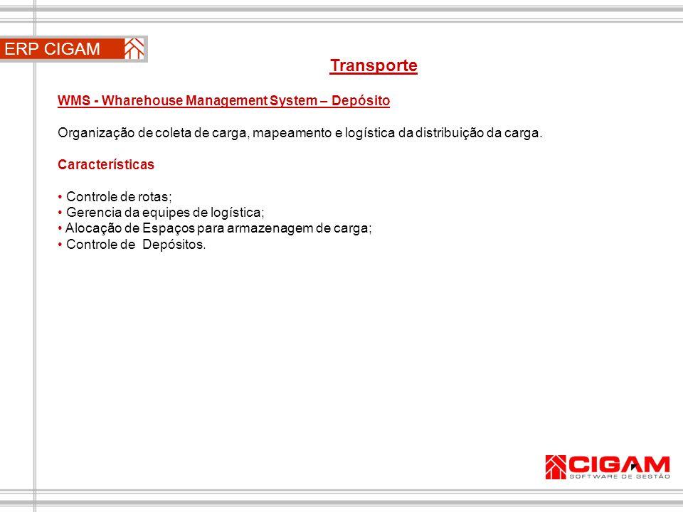 ERP CIGAM Transporte WMS - Wharehouse Management System – Depósito