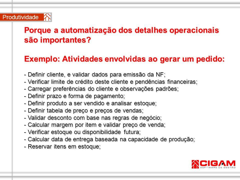 Porque a automatização dos detalhes operacionais são importantes