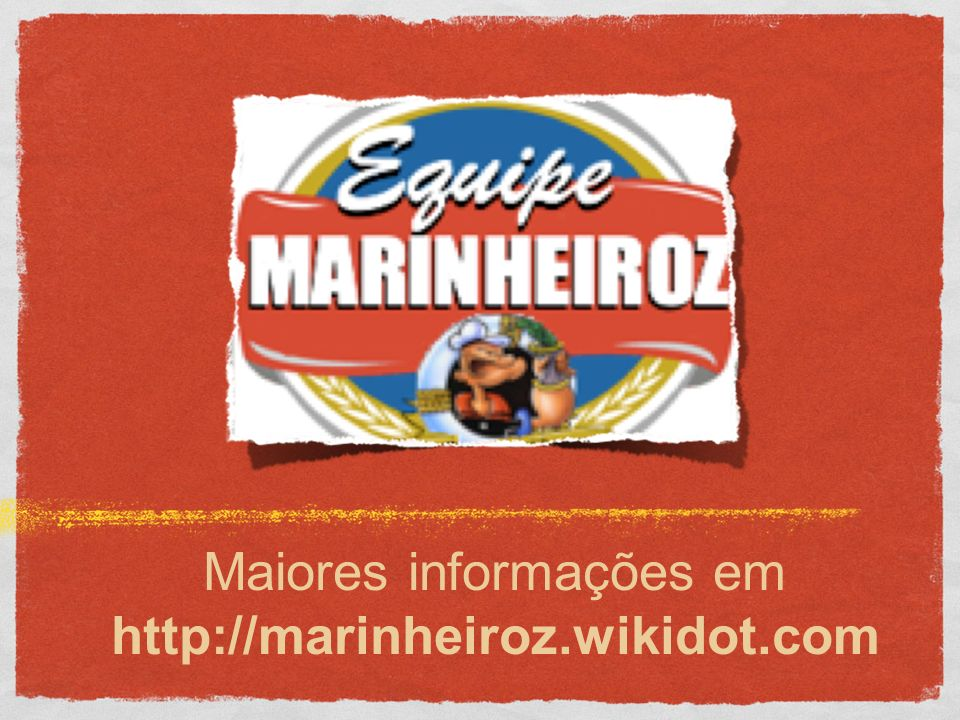 Maiores informações em http://marinheiroz.wikidot.com