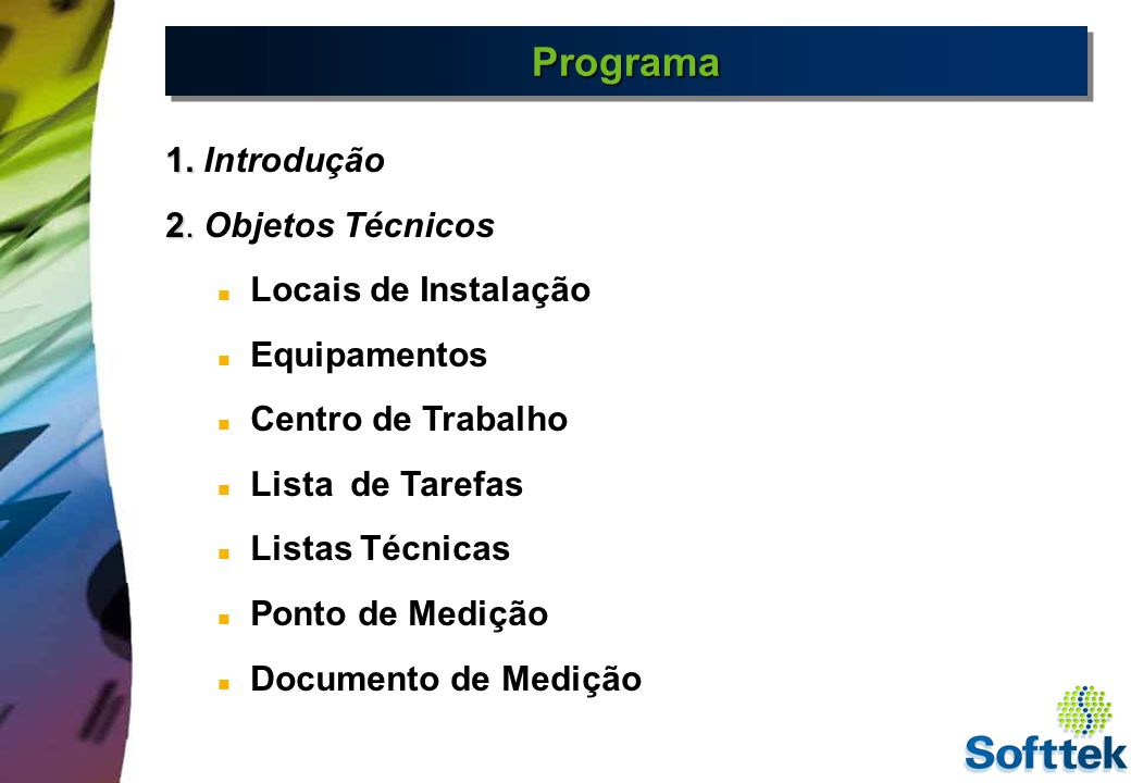 Programa 1. Introdução 2. Objetos Técnicos Locais de Instalação