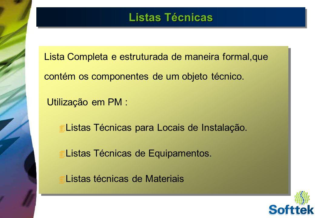 Listas Técnicas Lista Completa e estruturada de maneira formal,que contém os componentes de um objeto técnico.