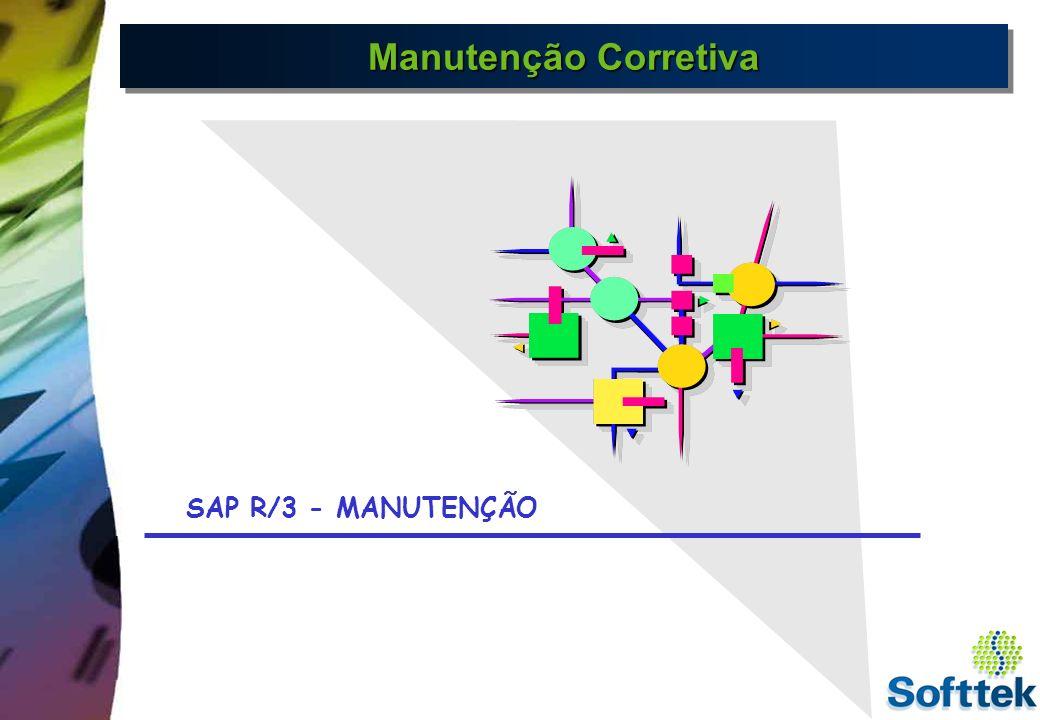 Manutenção Corretiva SAP R/3 - MANUTENÇÃO