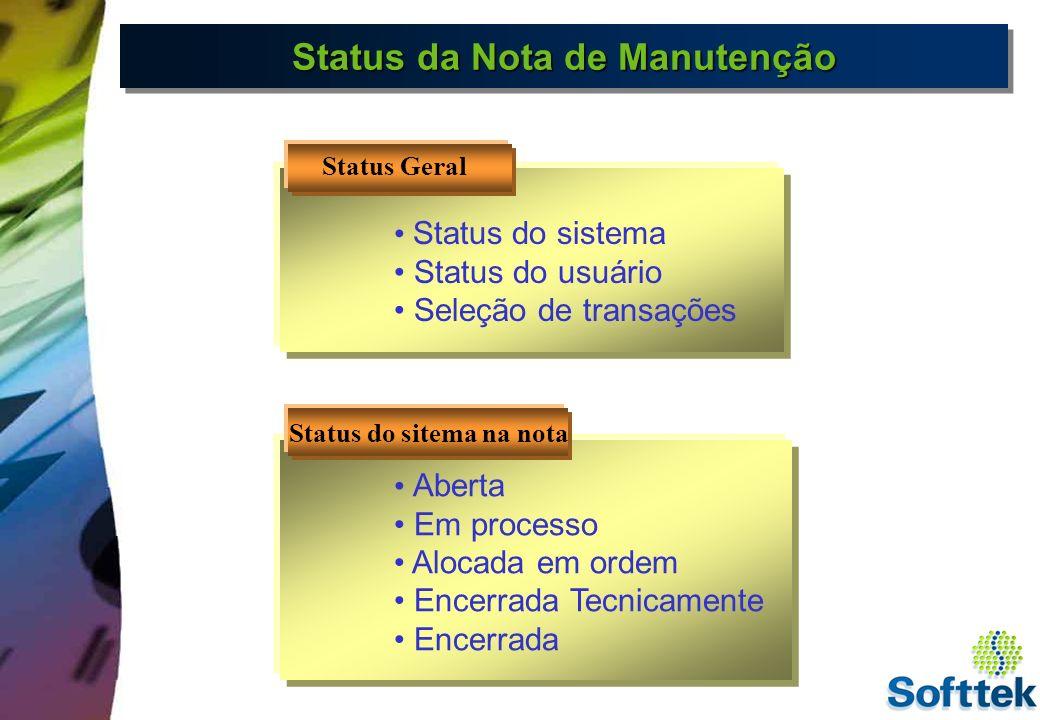 Status da Nota de Manutenção Status do sitema na nota