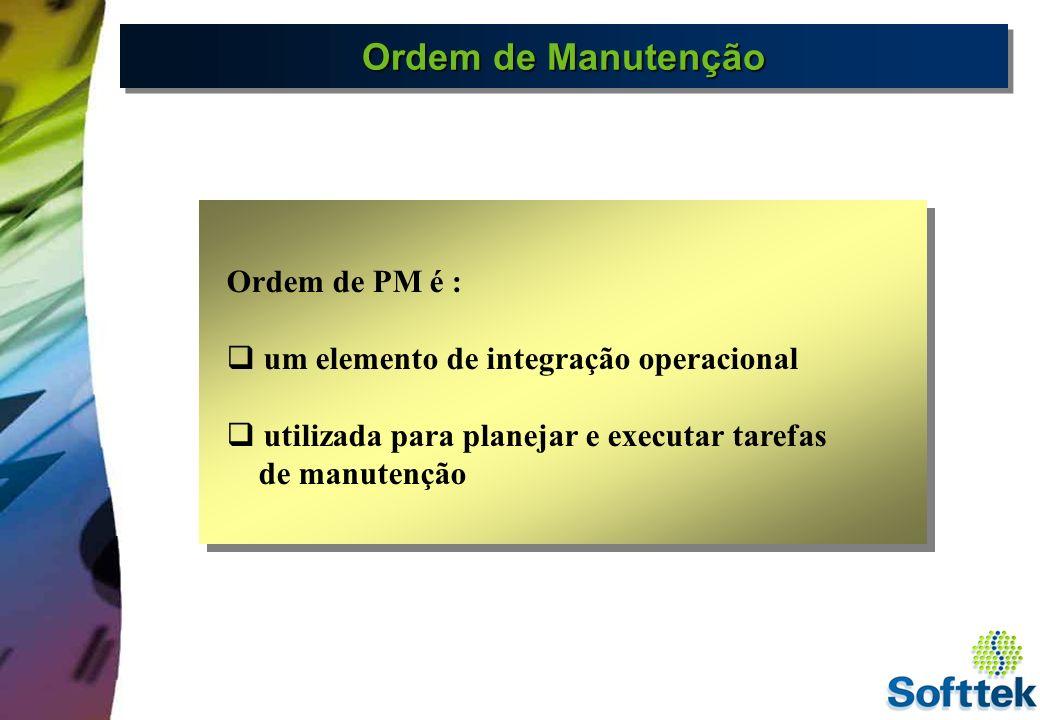 Ordem de Manutenção Órdenes de Mantenimiento Ordem de PM é :