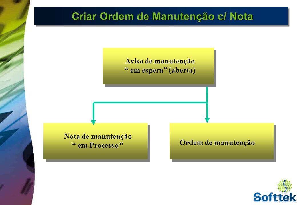 Criar Ordem de Manutenção c/ Nota