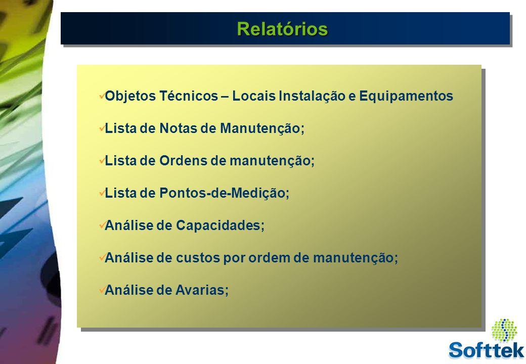 Relatórios Objetos Técnicos – Locais Instalação e Equipamentos
