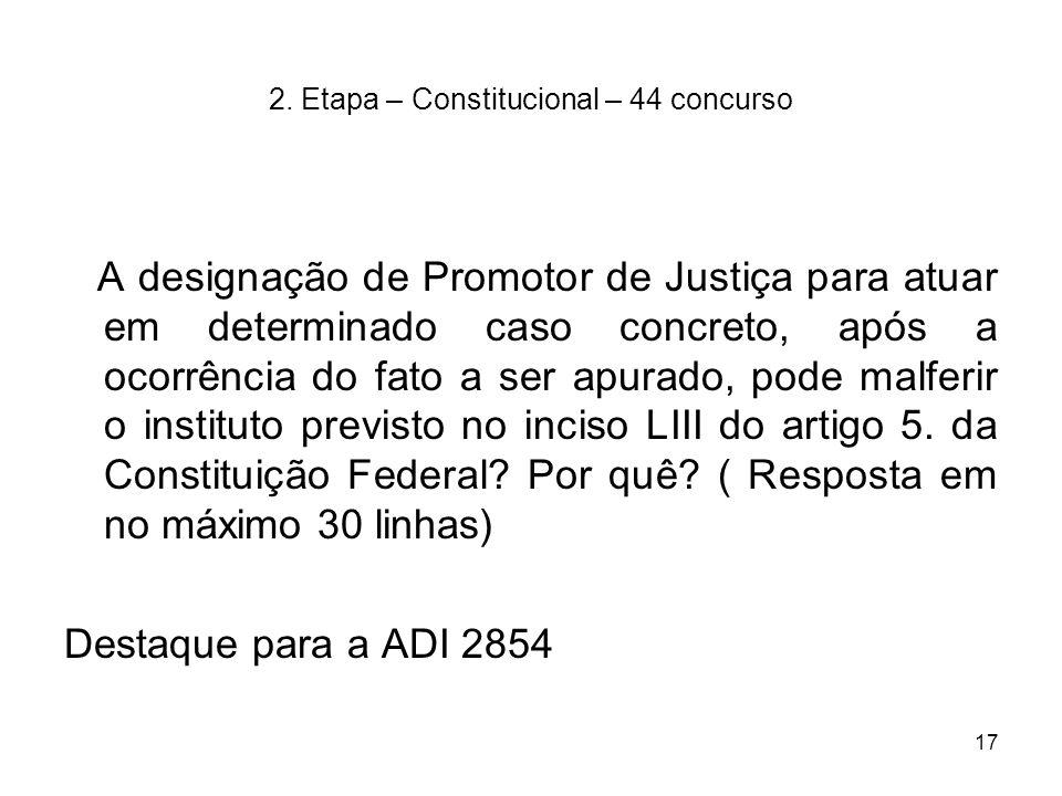 2. Etapa – Constitucional – 44 concurso